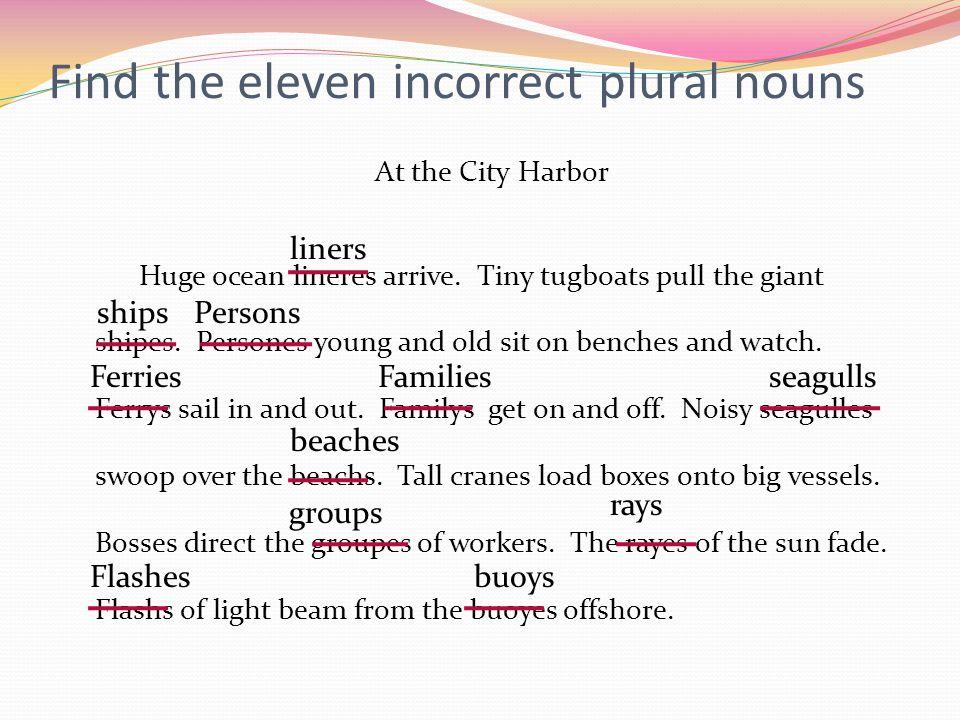 Find the eleven incorrect plural nouns