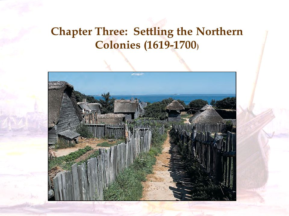 Chapter Three: Settling the Northern Colonies (1619-1700)