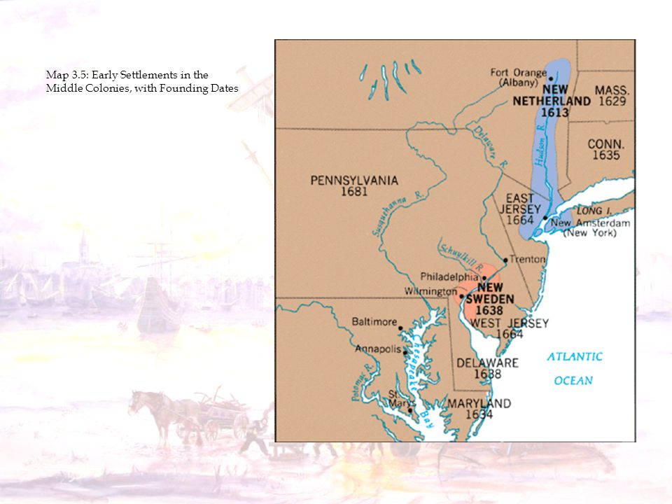 Map 3.5: Early Settlements in the Middle Colonies, with Founding Dates