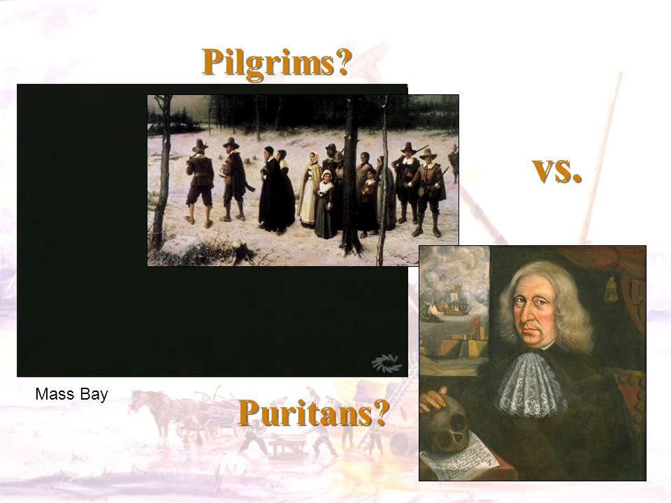 vs. Pilgrims Puritans Mass Bay