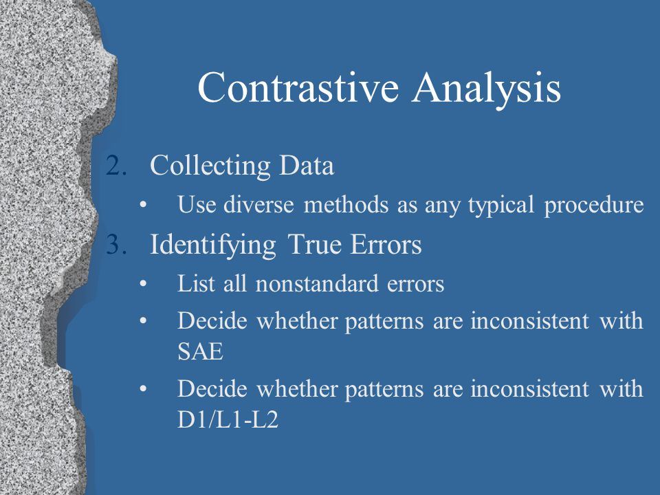 Contrastive Analysis Collecting Data Identifying True Errors