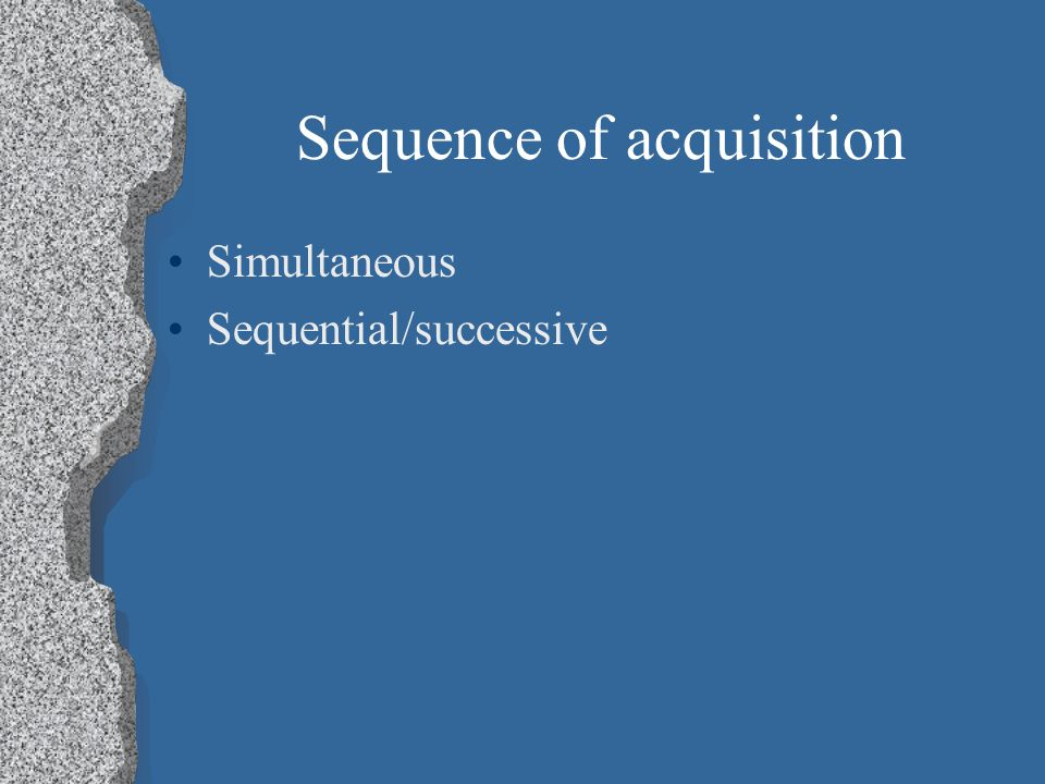Sequence of acquisition