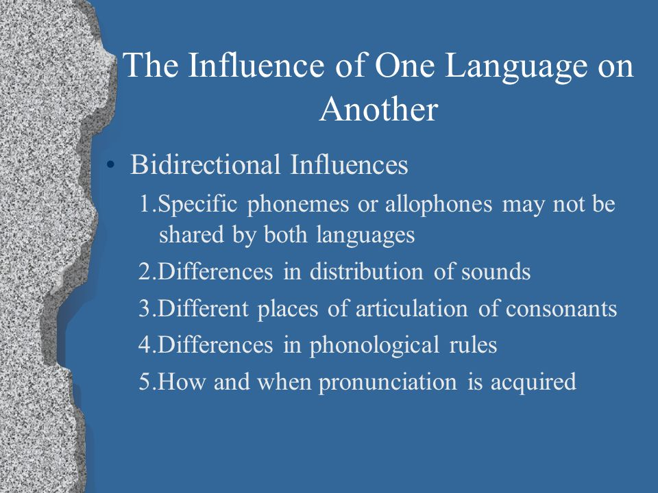 The Influence of One Language on Another