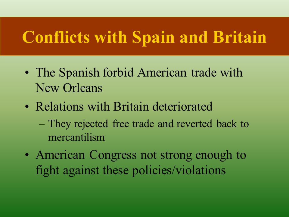 Conflicts with Spain and Britain
