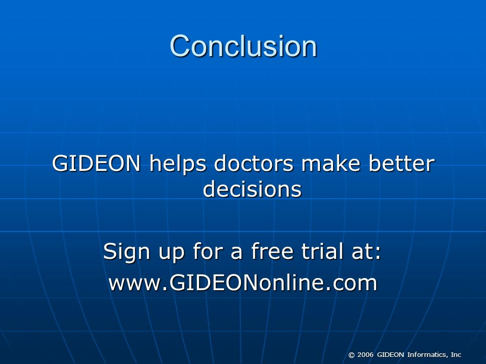 Conclusion GIDEON helps doctors make better decisions