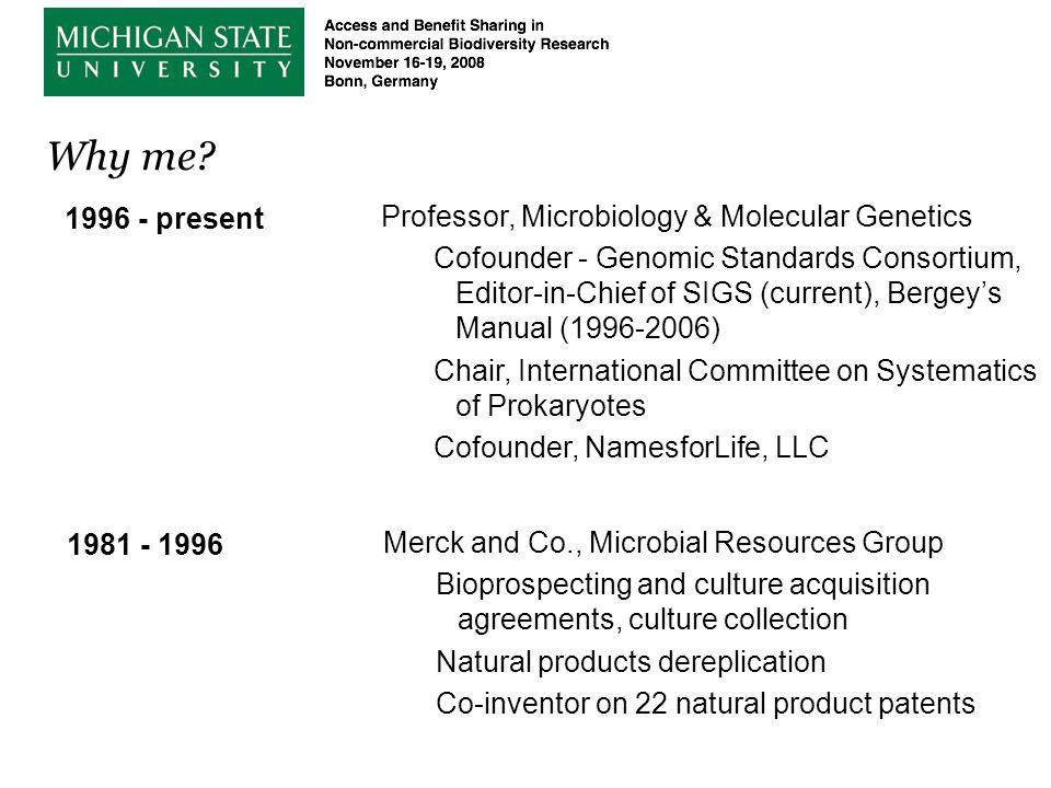 Why me 1996 - present Professor, Microbiology & Molecular Genetics