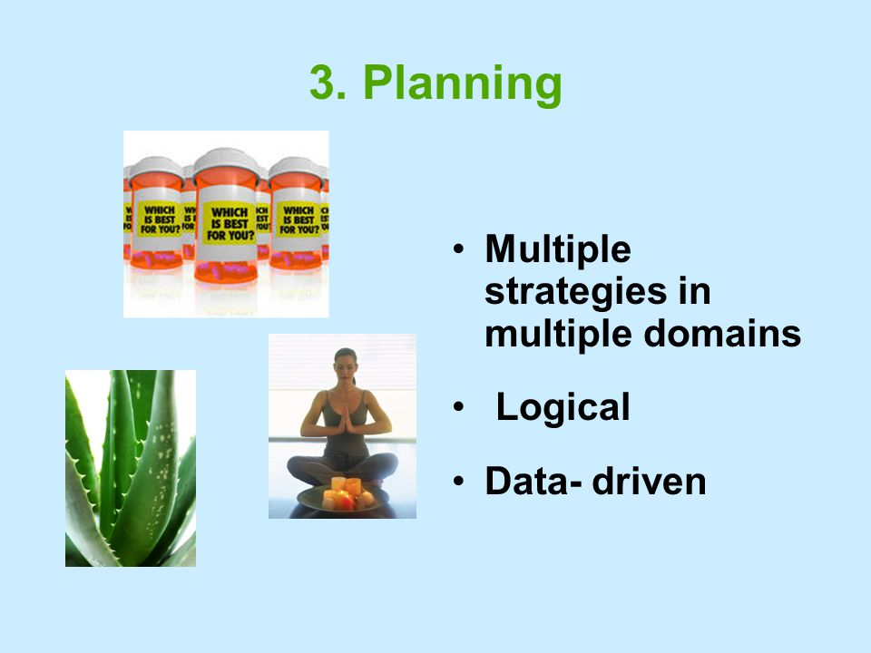 3. Planning Multiple strategies in multiple domains Logical