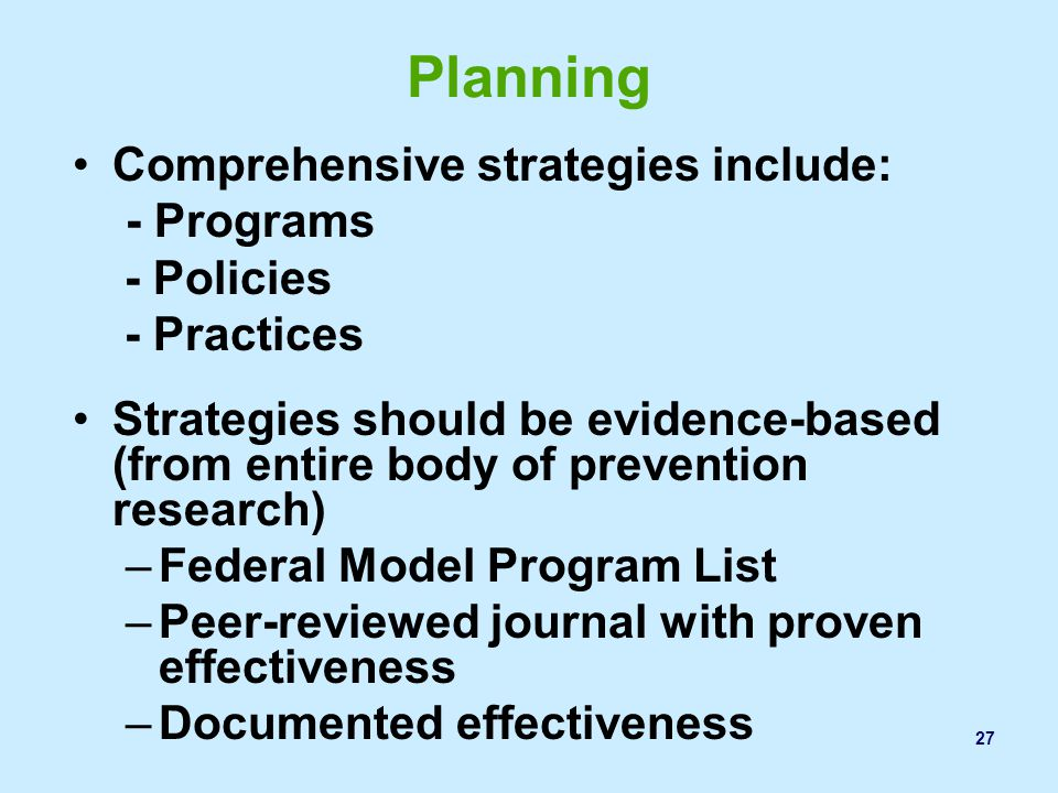 Planning Comprehensive strategies include: - Programs - Policies