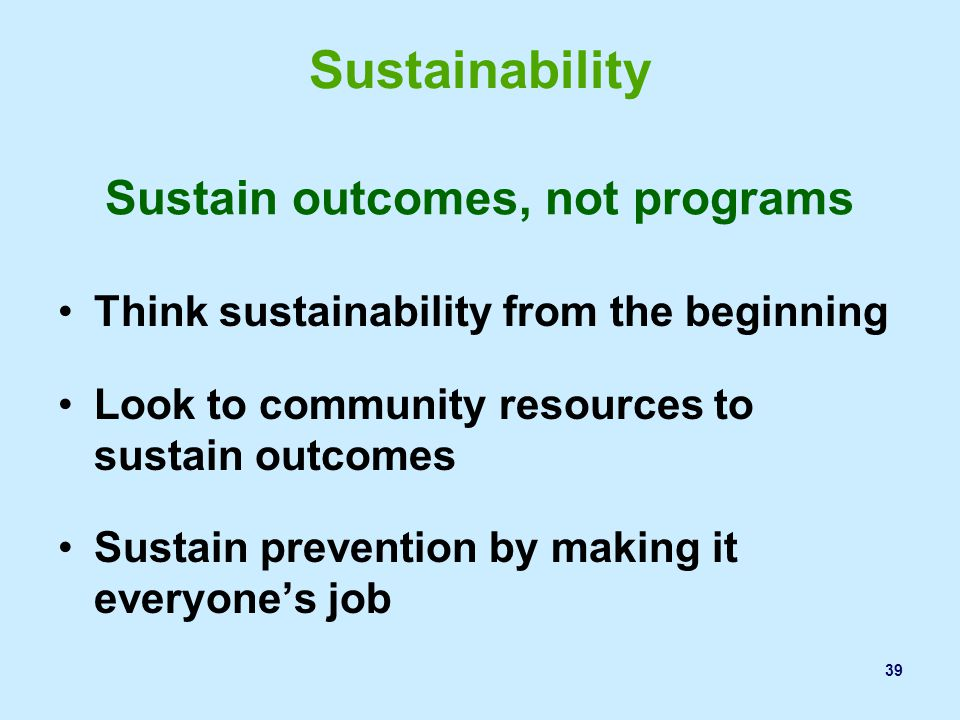 Sustain outcomes, not programs