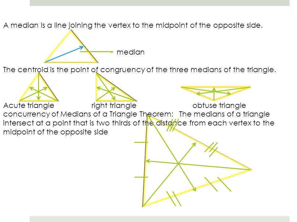 A median is a line joining the vertex to the midpoint of the opposite side.