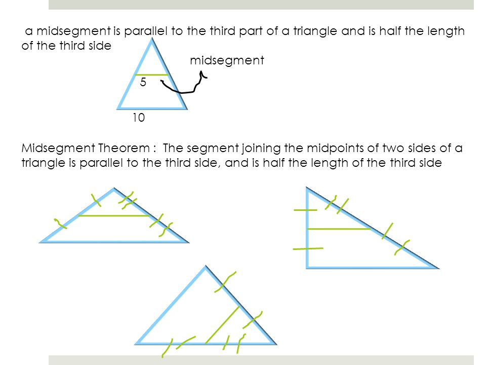 a midsegment is parallel to the third part of a triangle and is half the length of the third side