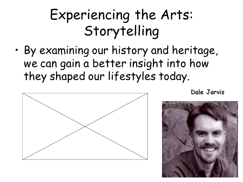 Experiencing the Arts: Storytelling