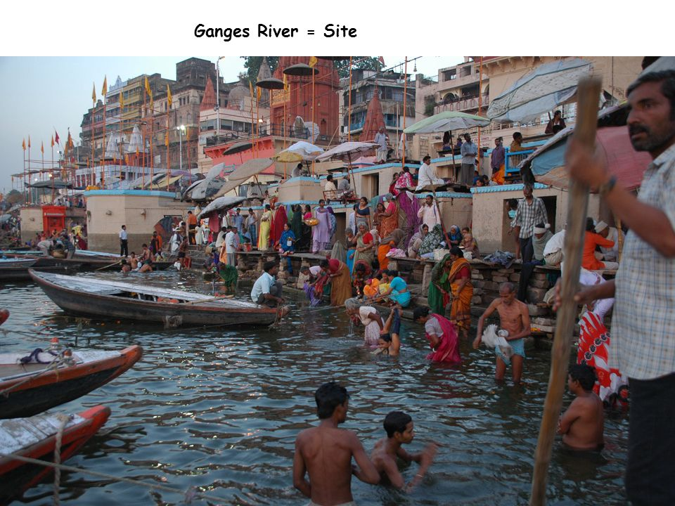 Ganges River = Site