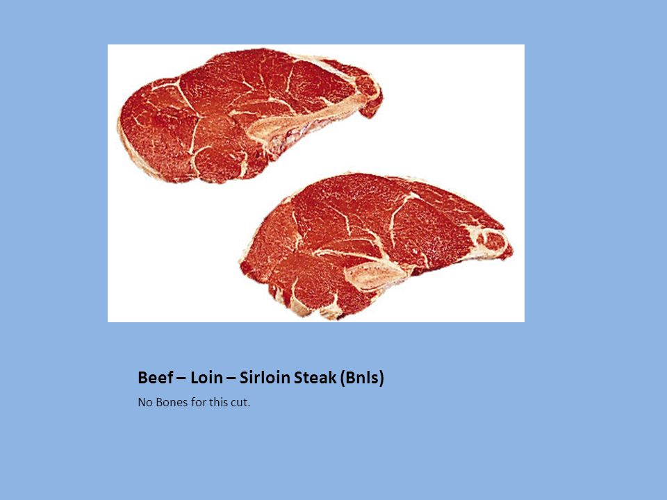 Beef – Loin – Sirloin Steak (Bnls)