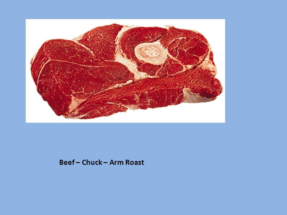 Beef – Chuck – Arm Roast