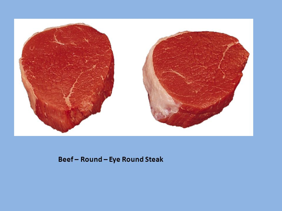 Beef – Round – Eye Round Steak