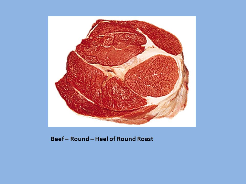 Beef – Round – Heel of Round Roast