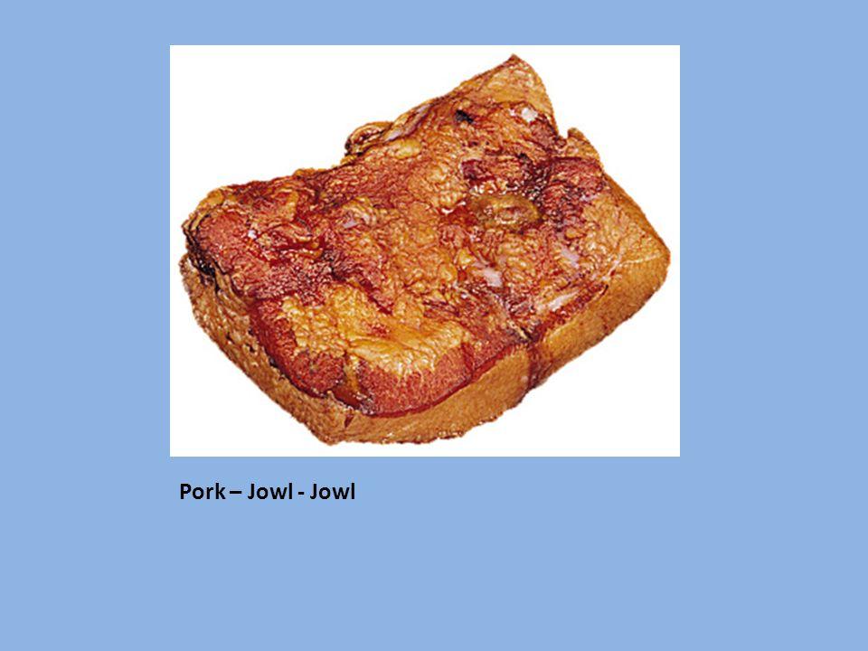 Pork – Jowl - Jowl