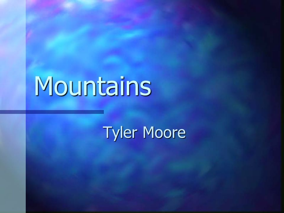 Mountains Tyler Moore