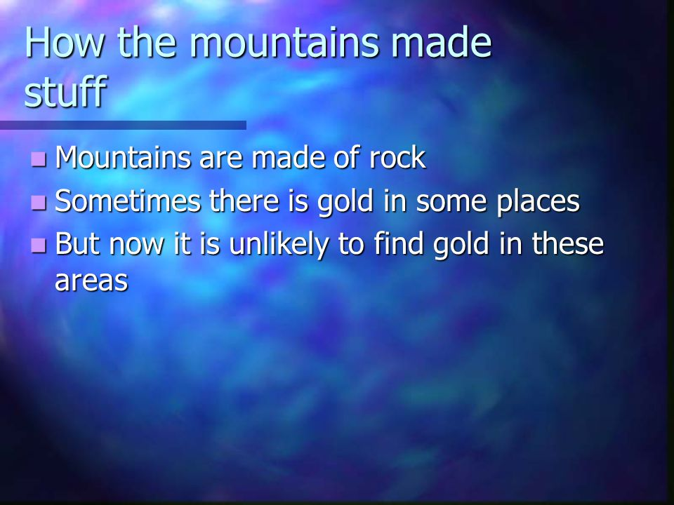 How the mountains made stuff