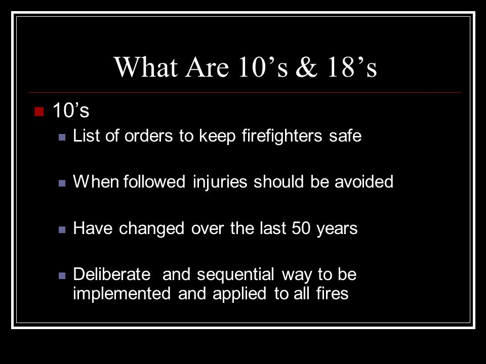 What Are 10's & 18's 10's List of orders to keep firefighters safe