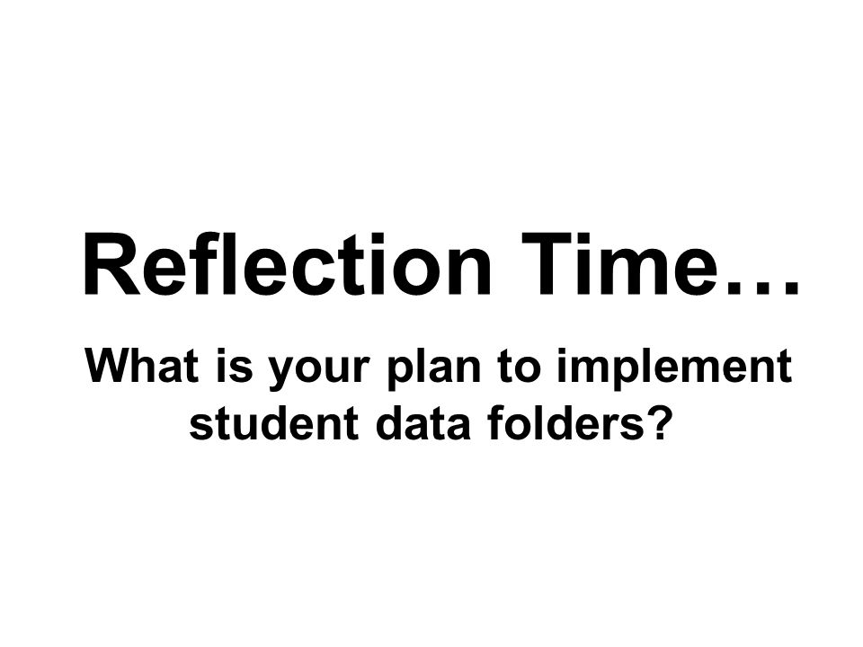 What is your plan to implement student data folders