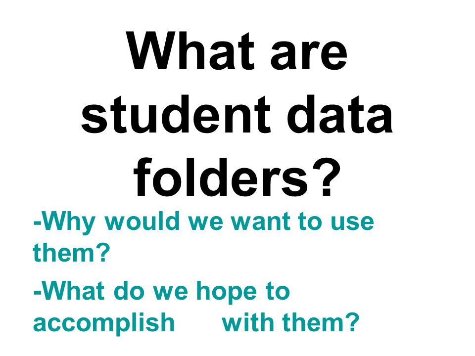 What are student data folders