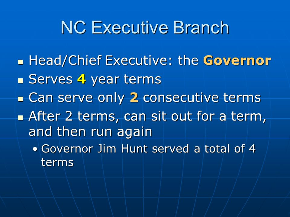 NC Executive Branch Head/Chief Executive: the Governor