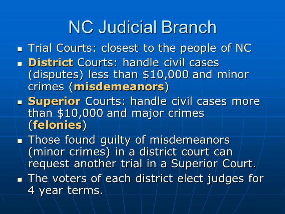 NC Judicial Branch Trial Courts: closest to the people of NC