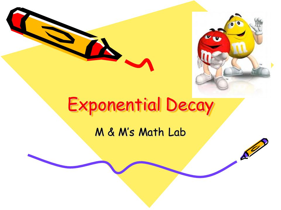 Exponential Decay M & M's Math Lab