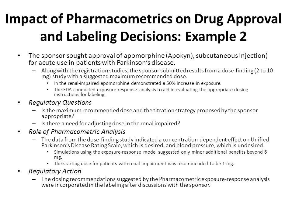 Impact of Pharmacometrics on Drug Approval and Labeling Decisions: Example 2