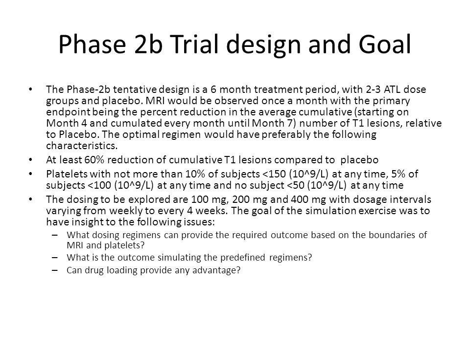 Phase 2b Trial design and Goal