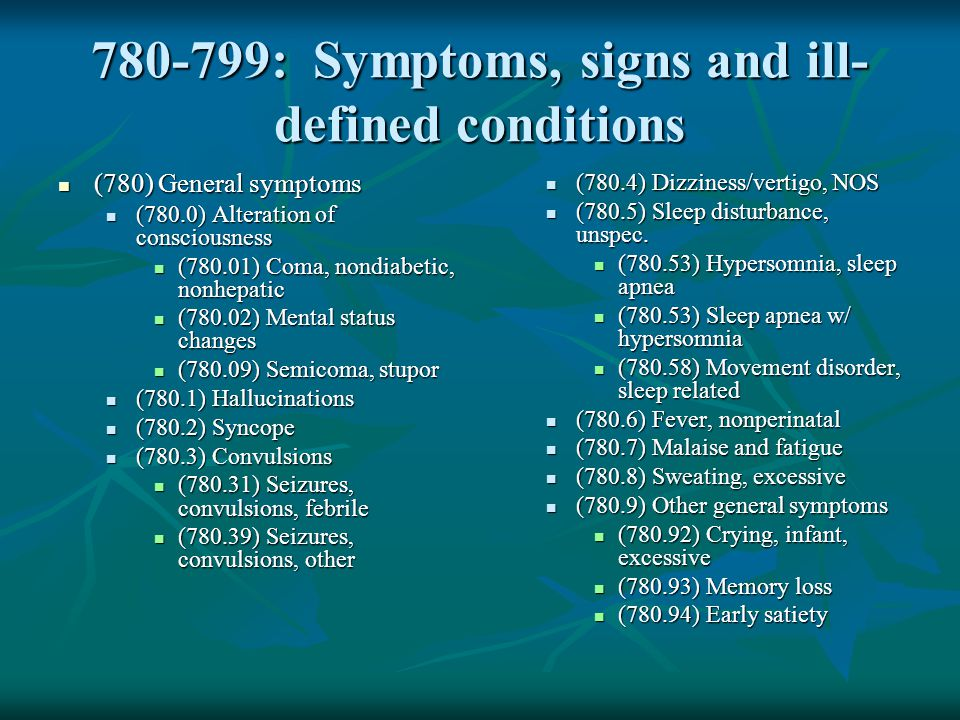 780-799: Symptoms, signs and ill-defined conditions