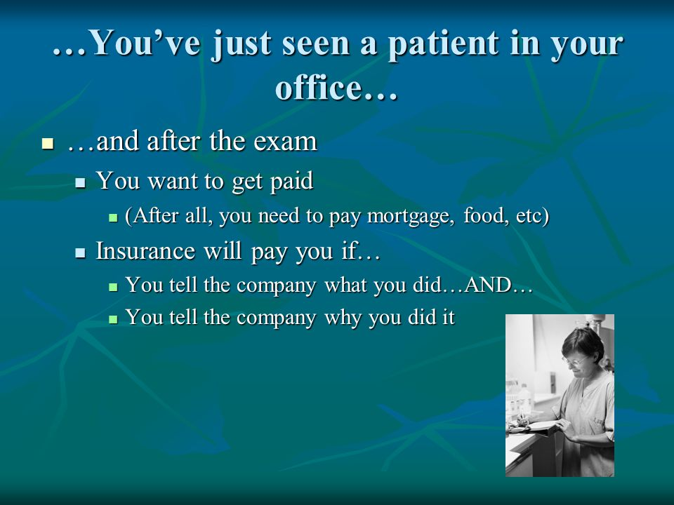 …You've just seen a patient in your office…