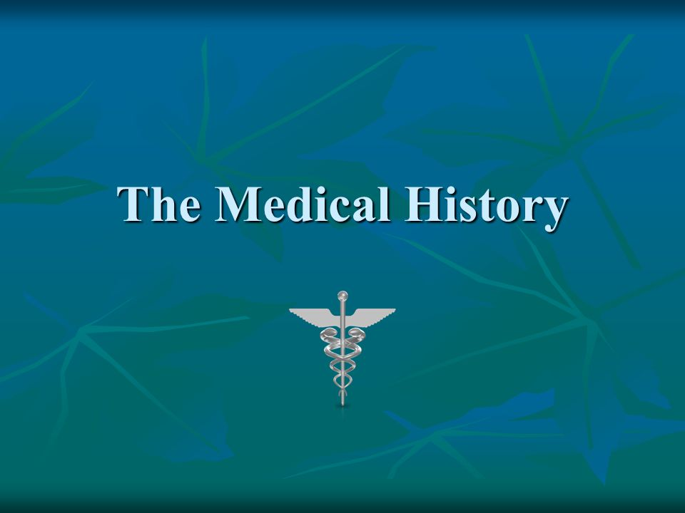 The Medical History