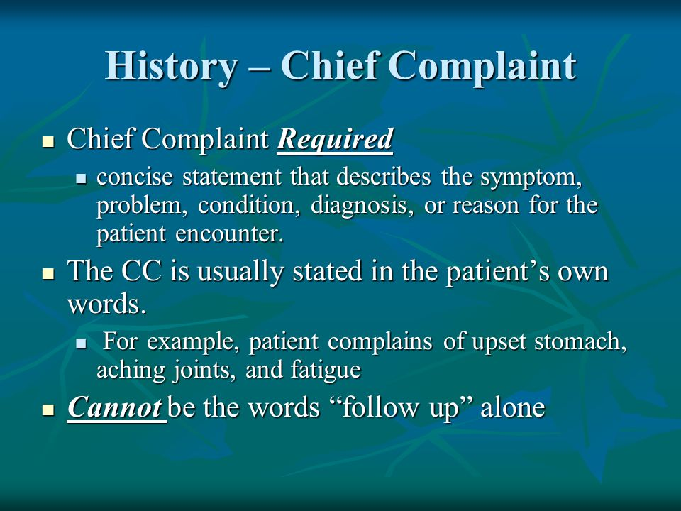 History – Chief Complaint