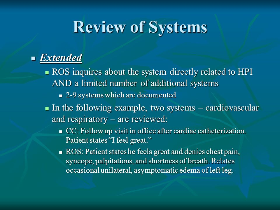 Review of Systems Extended