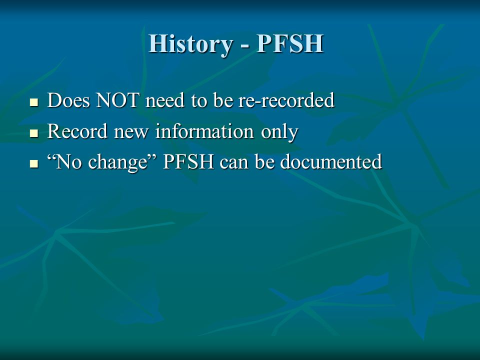 History - PFSH Does NOT need to be re-recorded