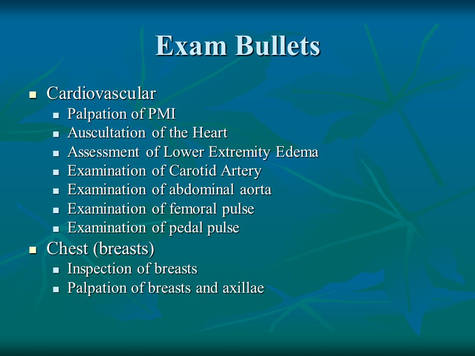 Exam Bullets Cardiovascular Chest (breasts) Palpation of PMI