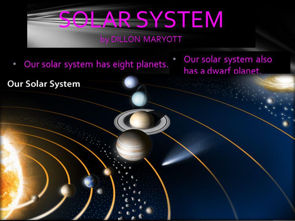 SOLAR SYSTEM by DILLON MARYOTT