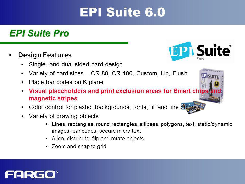 EPI Suite Pro Design Features Single- and dual-sided card design