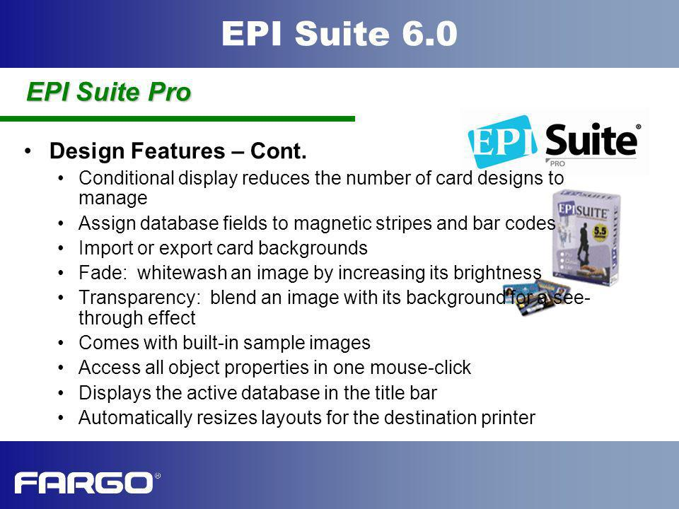 EPI Suite Pro Design Features – Cont.