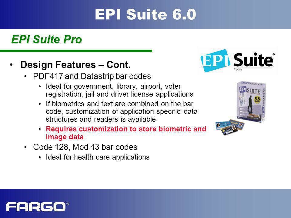 EPI Suite Pro Design Features – Cont. PDF417 and Datastrip bar codes