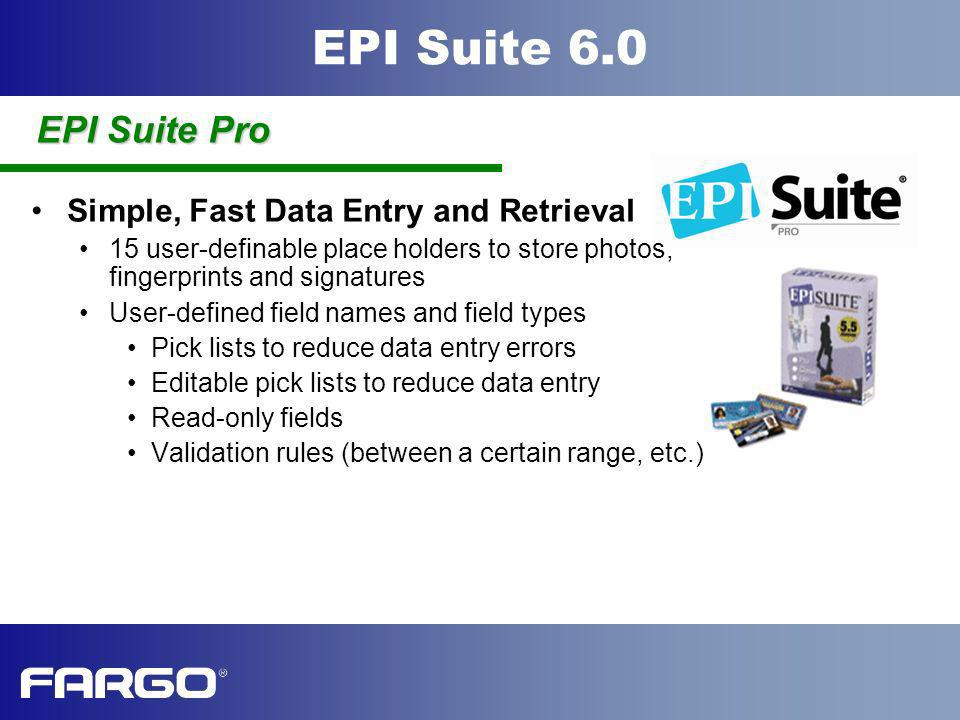 EPI Suite Pro Simple, Fast Data Entry and Retrieval