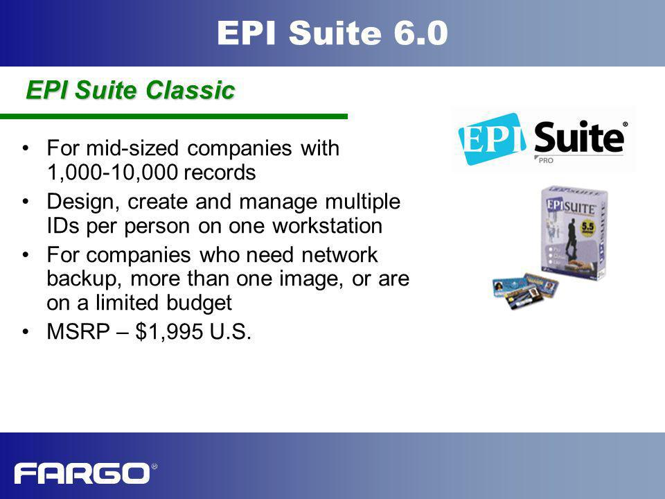 EPI Suite Classic For mid-sized companies with 1,000-10,000 records