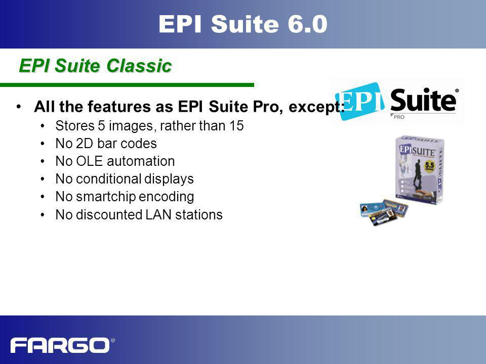 EPI Suite Classic All the features as EPI Suite Pro, except: