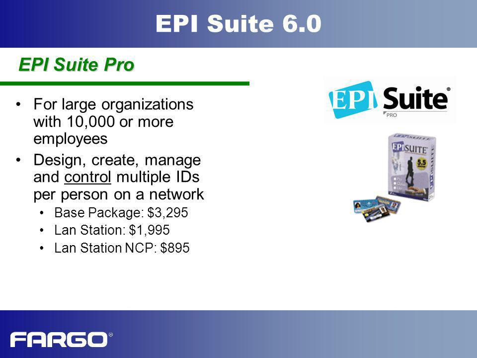 EPI Suite Pro For large organizations with 10,000 or more employees