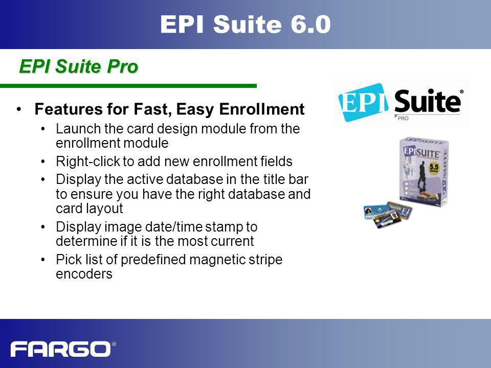 EPI Suite Pro Features for Fast, Easy Enrollment