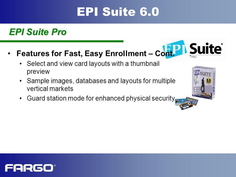EPI Suite Pro Features for Fast, Easy Enrollment – Cont.