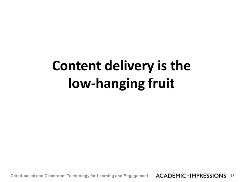 Content delivery is the low-hanging fruit